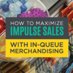 How to Maximize Impulse Sales in the Queue [Infographic]