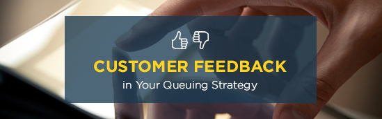 loop-in-customer-feedback-to-your-queuing-strategy-main